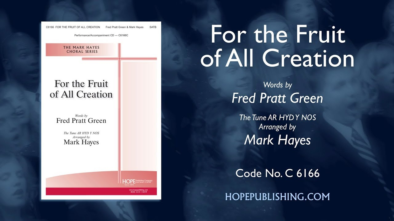 For the Fruit of All Creation - Arr. Mark Hayes